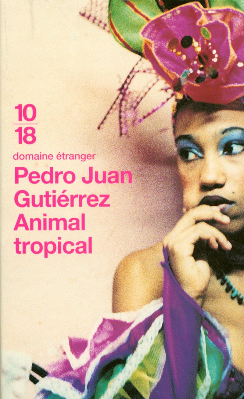 ANIMAL TROPICAL - Pedro Juan GUTI�RREZ
