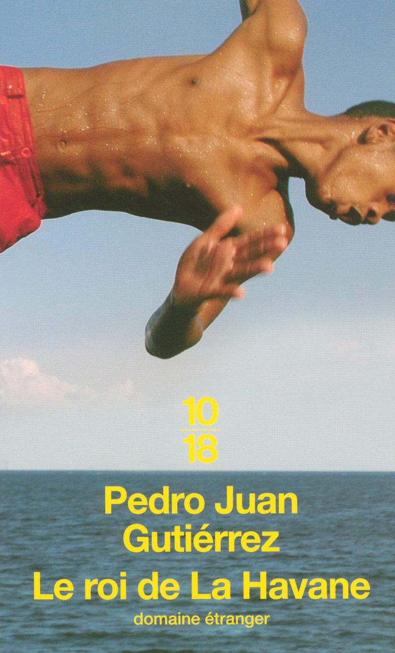 LE ROI DE LA HAVANE - Pedro Juan GUTI�RREZ