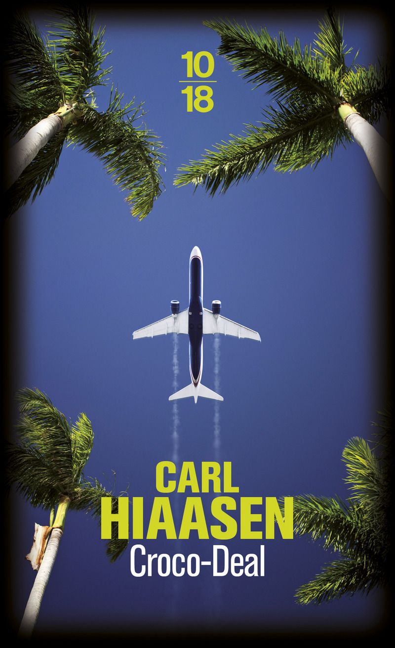 CROCO-DEAL - Carl HIAASEN