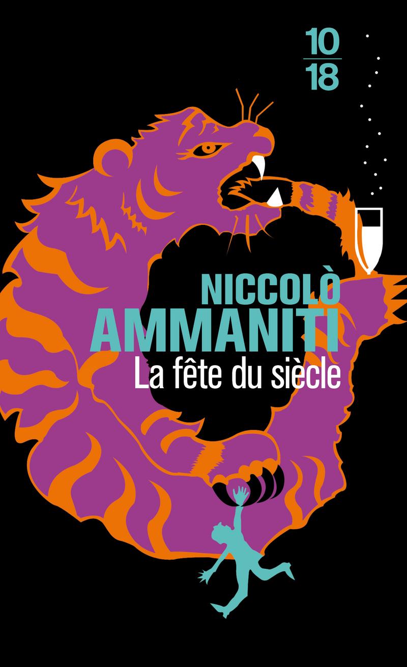 LA F�TE DU SI�CLE - Niccolo AMMANITI