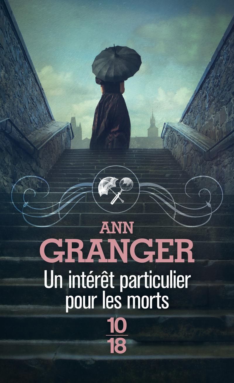 Lizzie Martin Tome 1 - Un intérêt particulier pour les morts de Ann Granger 9782264058737