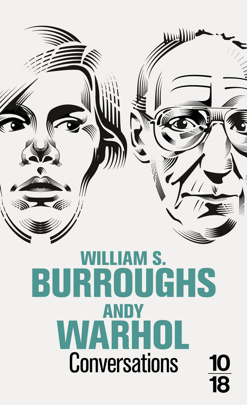 CONVERSATIONS WILLIAM S. BURROUGHS / ANDY WARHOL