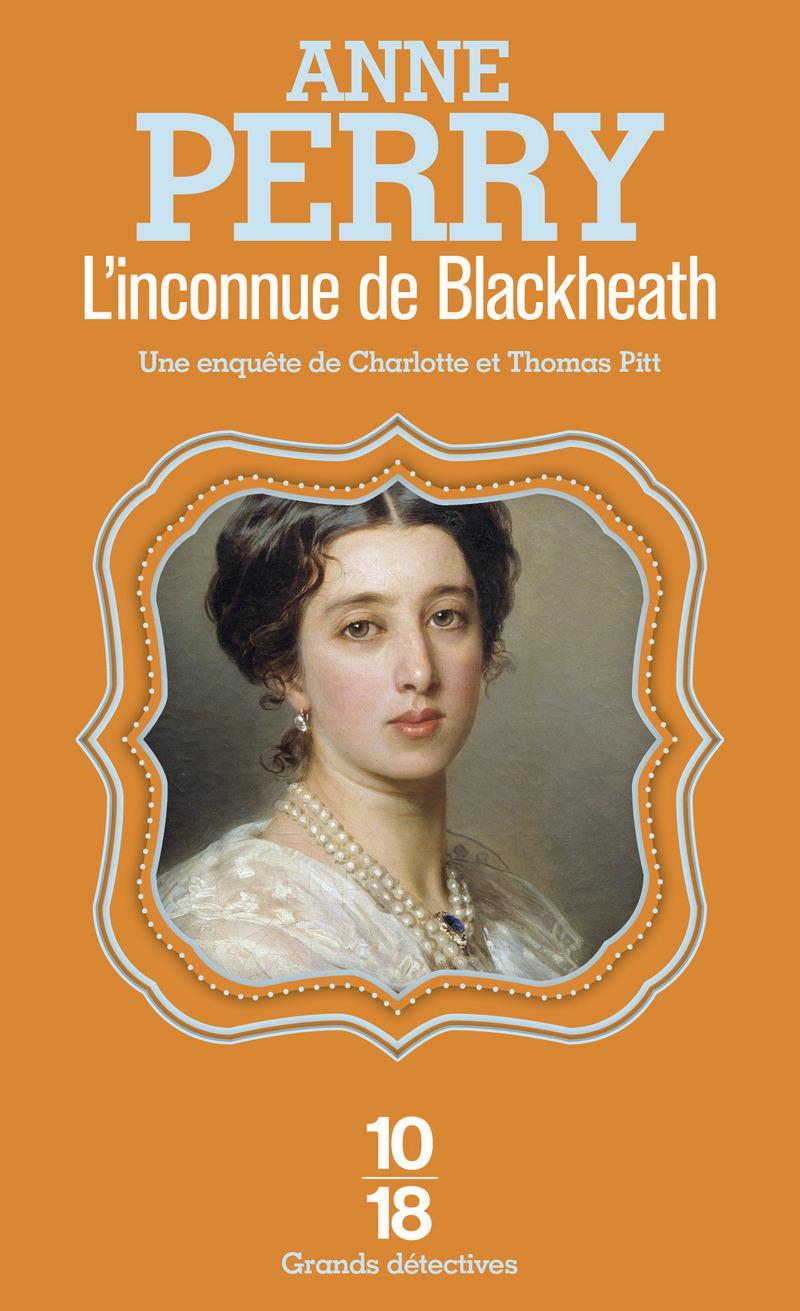 L'INCONNUE DE BLACKHEATH - Anne PERRY