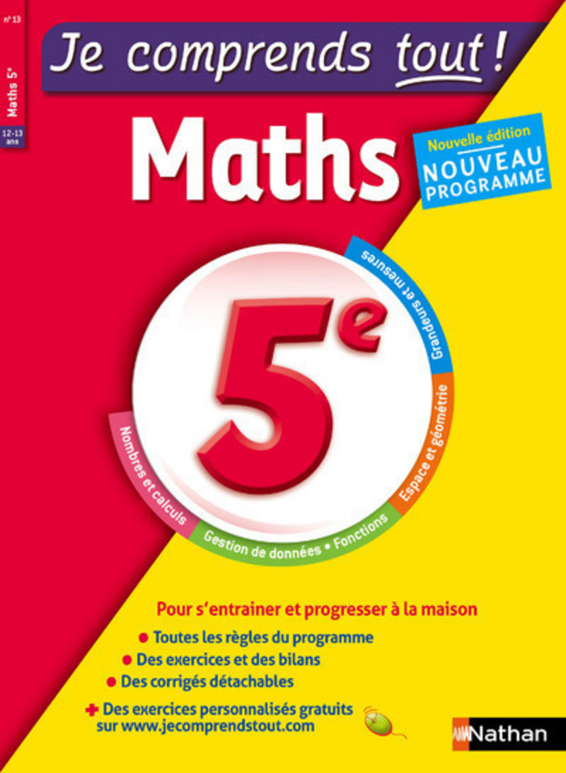 Maths 5ème - Je comprends tout - 210 exercices + cours - conforme au programme de 5e