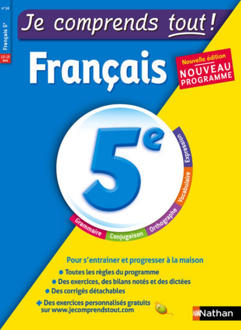 Français 5ème - Je comprends tout - 200 exercices + cours - conforme au programme de 5e