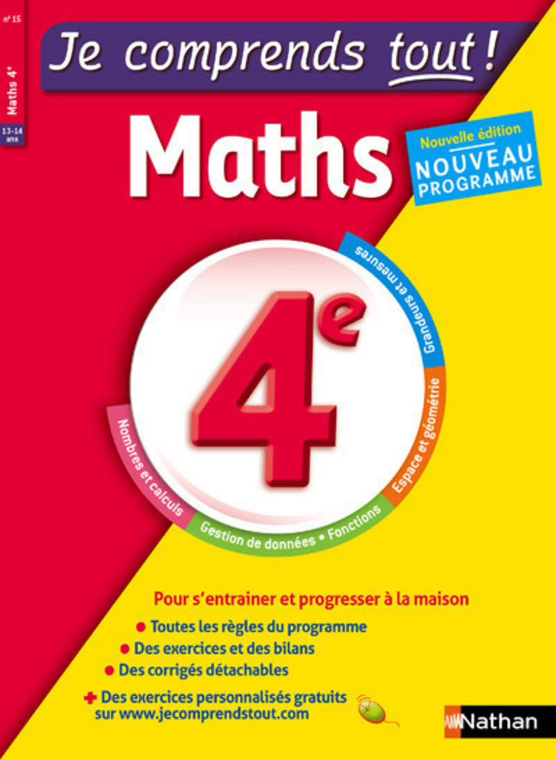 Maths 4ème - Je comprends tout - 250 exercices + cours - conforme au programme de 4e