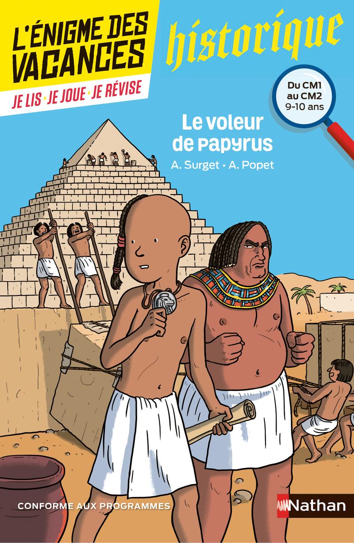L'énigme des vacances - Le voleur de papyrus - Un roman-jeu pour réviser les principales notions du programme - CM1 vers CM2 - 9/10 ans