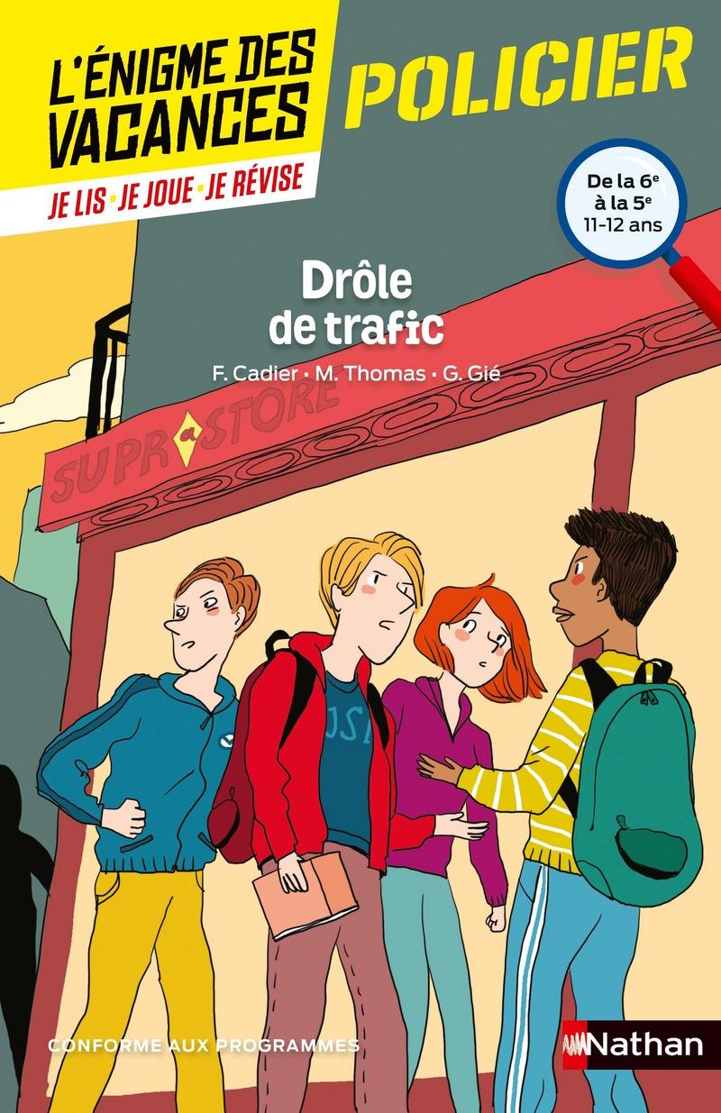 L'énigme des vacances - Drôle de trafic - Un roman-jeu pour réviser les principales notions du programme - 6e vers 5e - 11/12 ans