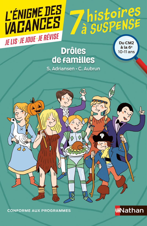 L'énigme des vacances - Drôles de familles - Un roman-jeu pour réviser les principales notions du programme - CM2 vers 6e - 10/11 ans