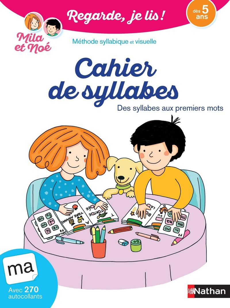 Cahier de syllabes et des premiers mots dès 5 ans - Regarde je lis !