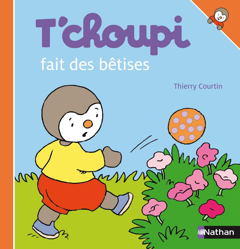 T Choupi Fait Des Bêtises T Choupi éditions Nathan