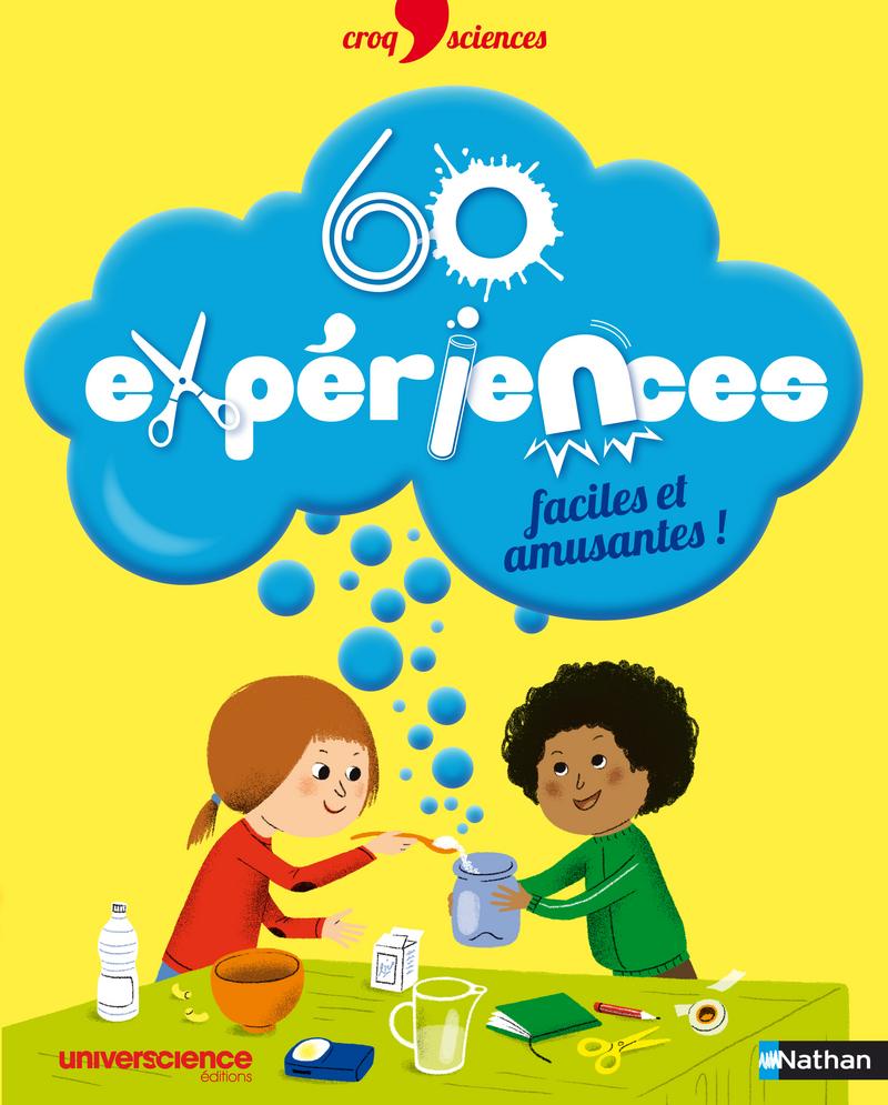 Favorit 60 expériences faciles et amusantes ! | Croq'sciences | Éditions  LH92