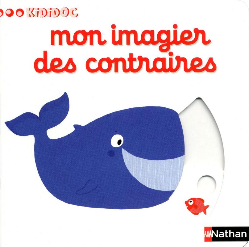 Mon Imagier Des Contraires Kididoc Editions Nathan