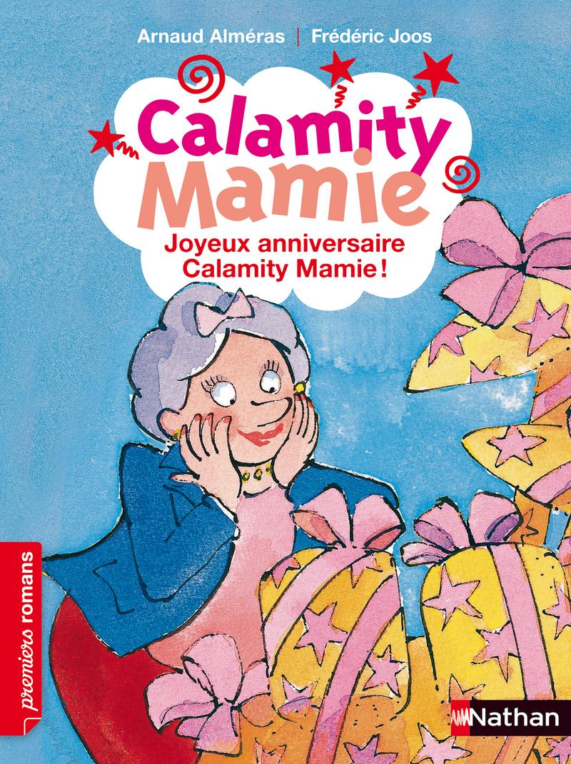 Joyeux Anniversaire Calamity Mamie Premiers Romans Editions Nathan