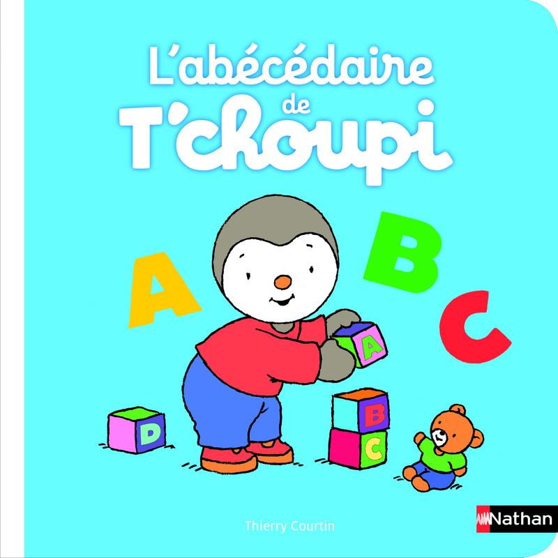 L Abecedaire De T Choupi Des 2 Ans T Choupi Editions Nathan