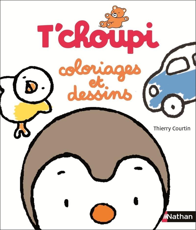 Mon Gros Cahier De Coloriages Et Dessins T Choupi Colorier Et Developper Les Gestes Graphiques Avec T Choupi Des 2 Ans T Choupi Editions Nathan