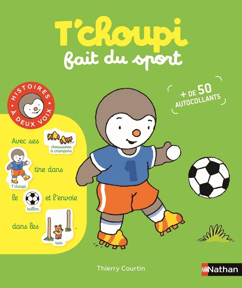 T Choupi Fait Du Sport Dès 2 Ans T Choupi éditions Nathan