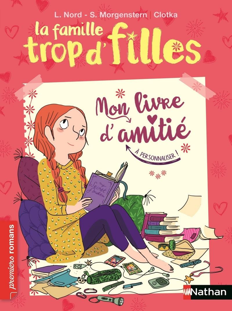 Fabuleux La famille trop d'filles : Mon livre d'amitié | Premiers romans  ML35