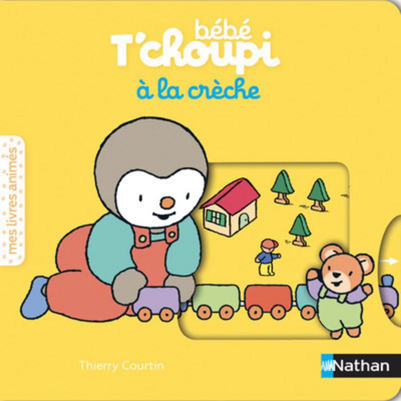 Bebe T Choupi A La Creche Livre Anime Des 6 Mois T