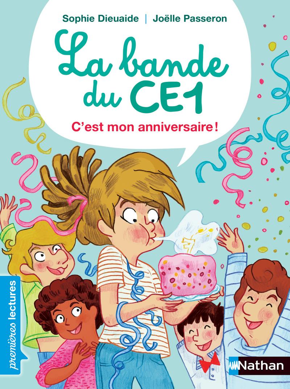 La bande du CE1 : C'est mon anniversaire