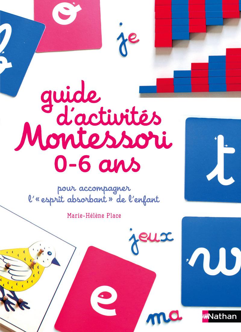 Le Guide D Activites Montessori De 0 A 6 Ans Montessori