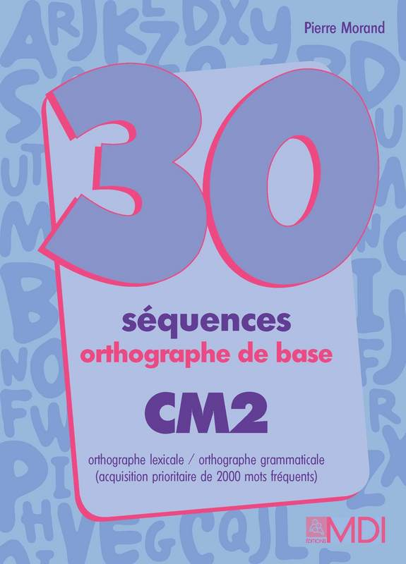 30 s�quences d'orthographe CM2