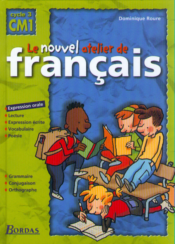 Le Nouvel Atelier De Francais Cm1 Manuel De L Eleve Ed