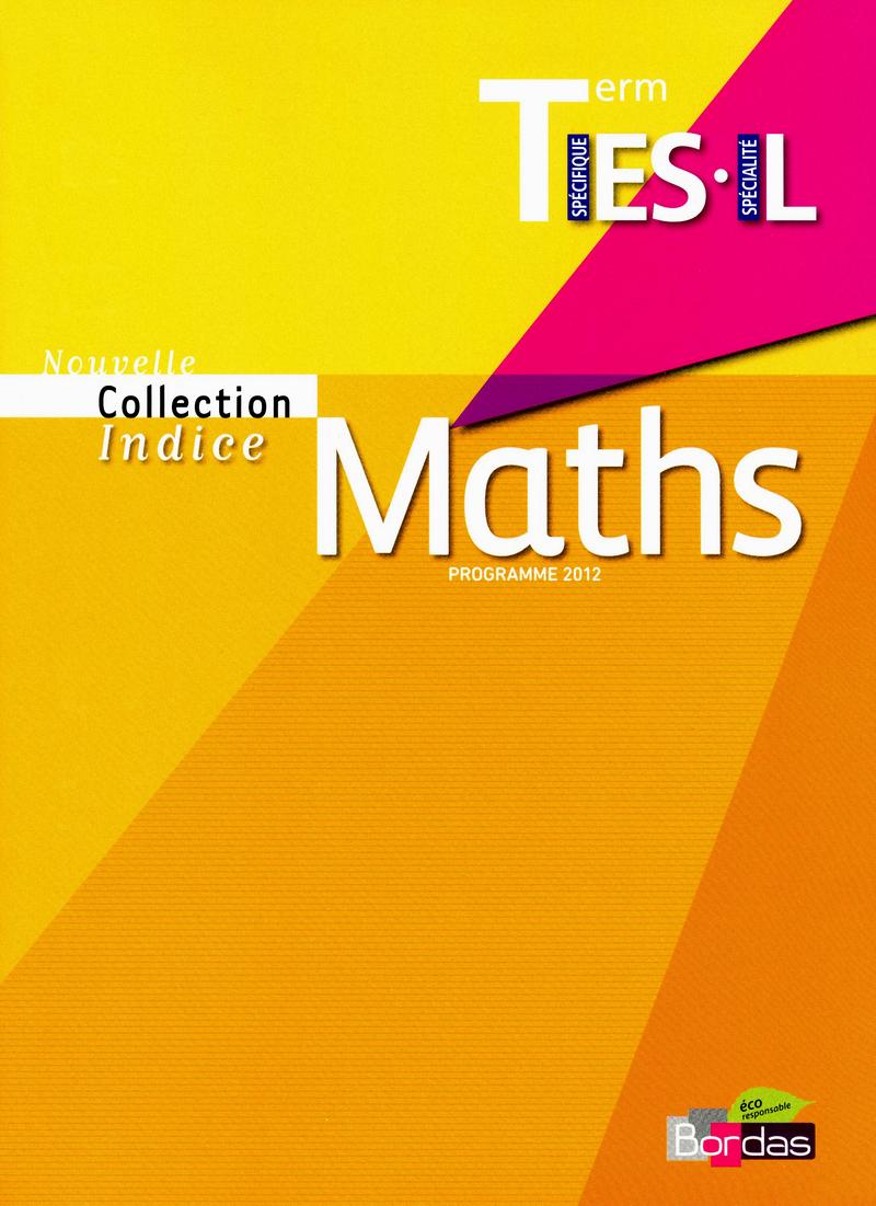 """Résultat de recherche d'images pour """"manuel scolaire : « collection Indice » - Mathématiques Tle ES, édition Bordas, 2012"""""""