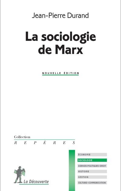 La sociologie de Marx - Jean-Pierre DURAND