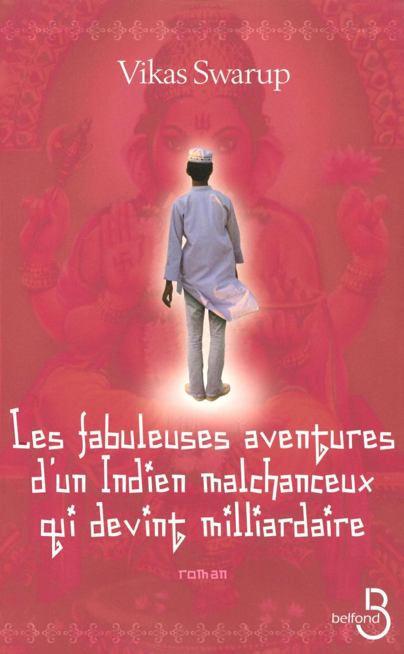 Couverture de l'ouvrage Les fabuleuses aventures d'un Indien malchanceux qui devint milliardaire