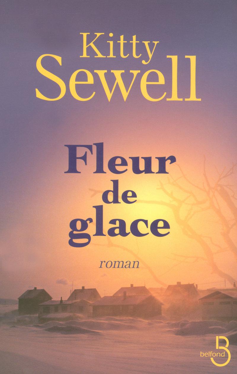 fleur de glace - kitty sewell - littérature contemporaine