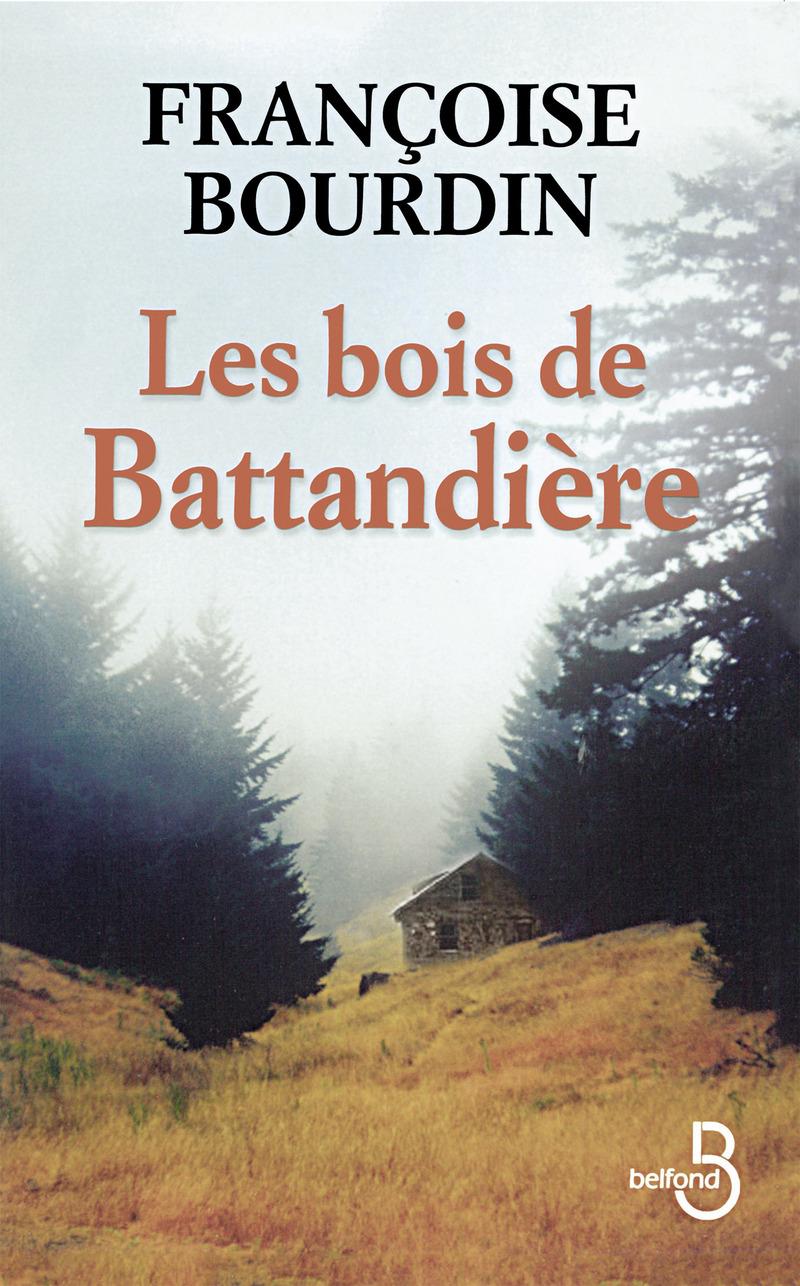Couverture de l'ouvrage Les Bois de Battandière