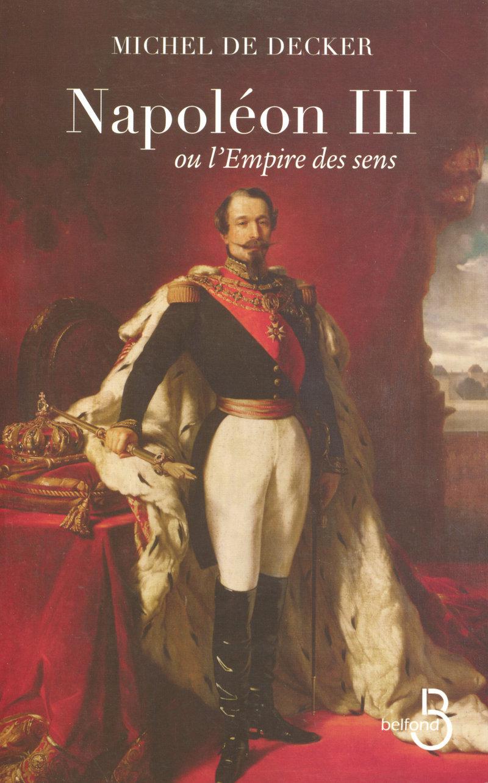 Couverture de l'ouvrage Napoléon III ou l'Empire des sens