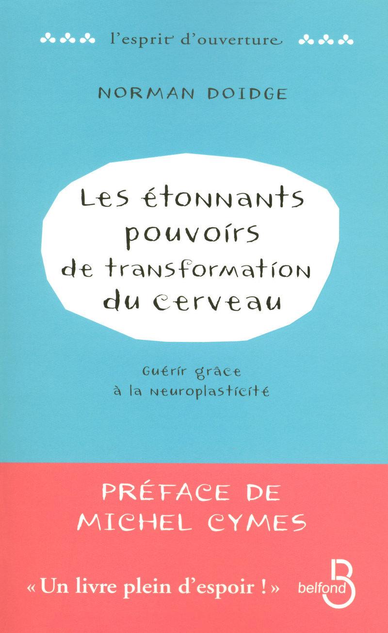 Couverture du livre Les Étonnants Pouvoirs de transformation du cerveau