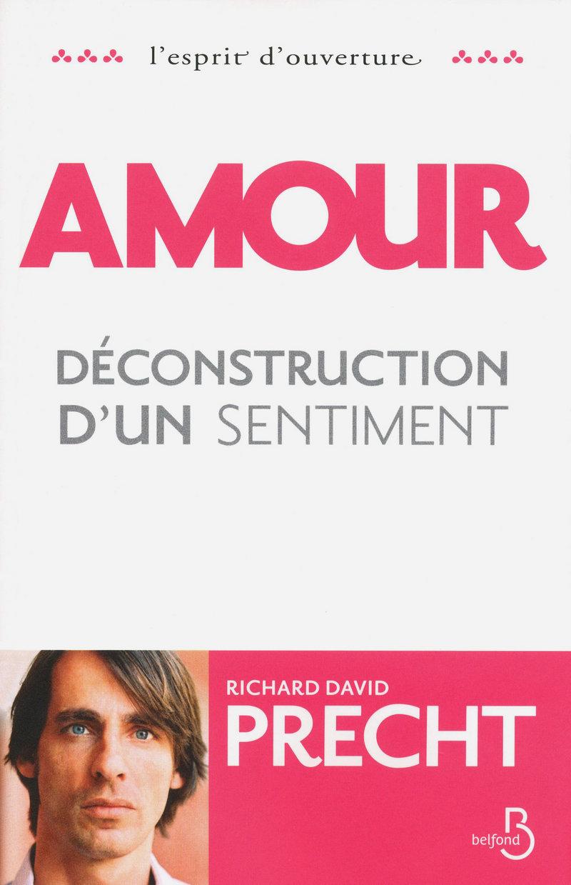 Couverture de l'ouvrage Amour - Déconstruction d'un sentiment