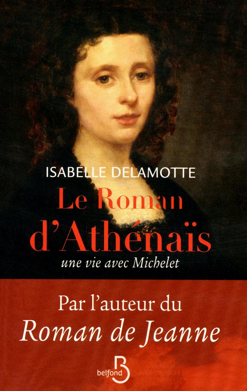 Couverture de l'ouvrage Le Roman d'Athénaïs, une vie avec Michelet