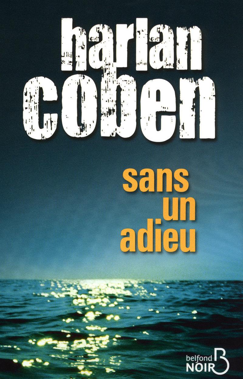 http://lachroniquedespassions.blogspot.fr/2012/07/sans-un-adieu-harlan-coben-resume-de.html#