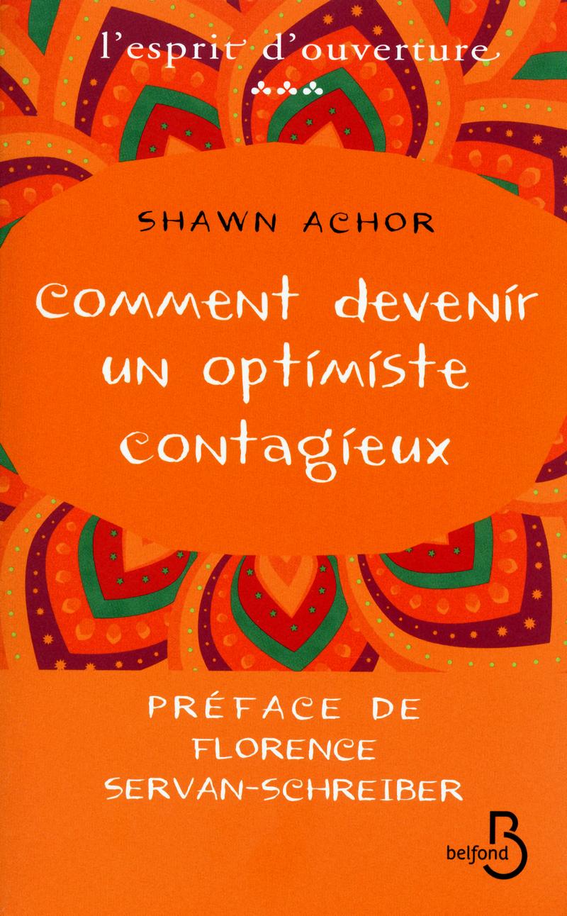 Couverture de l'ouvrage Comment devenir un optimiste contagieux