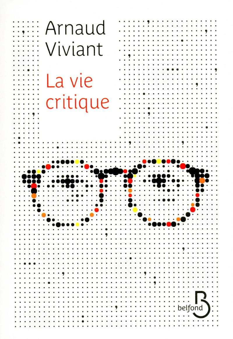 Couverture du livre La Vie critique