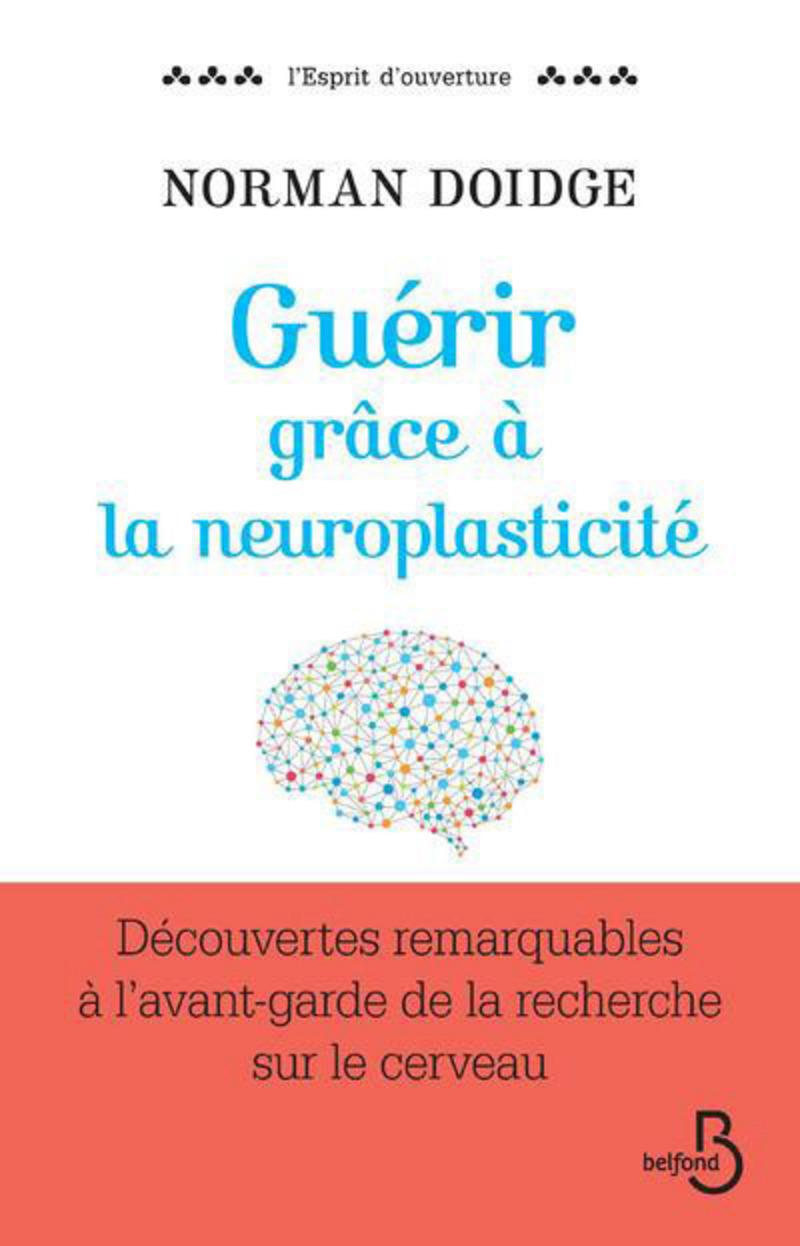 Couverture de l'ouvrage Guérir grâce à la neuroplasticité