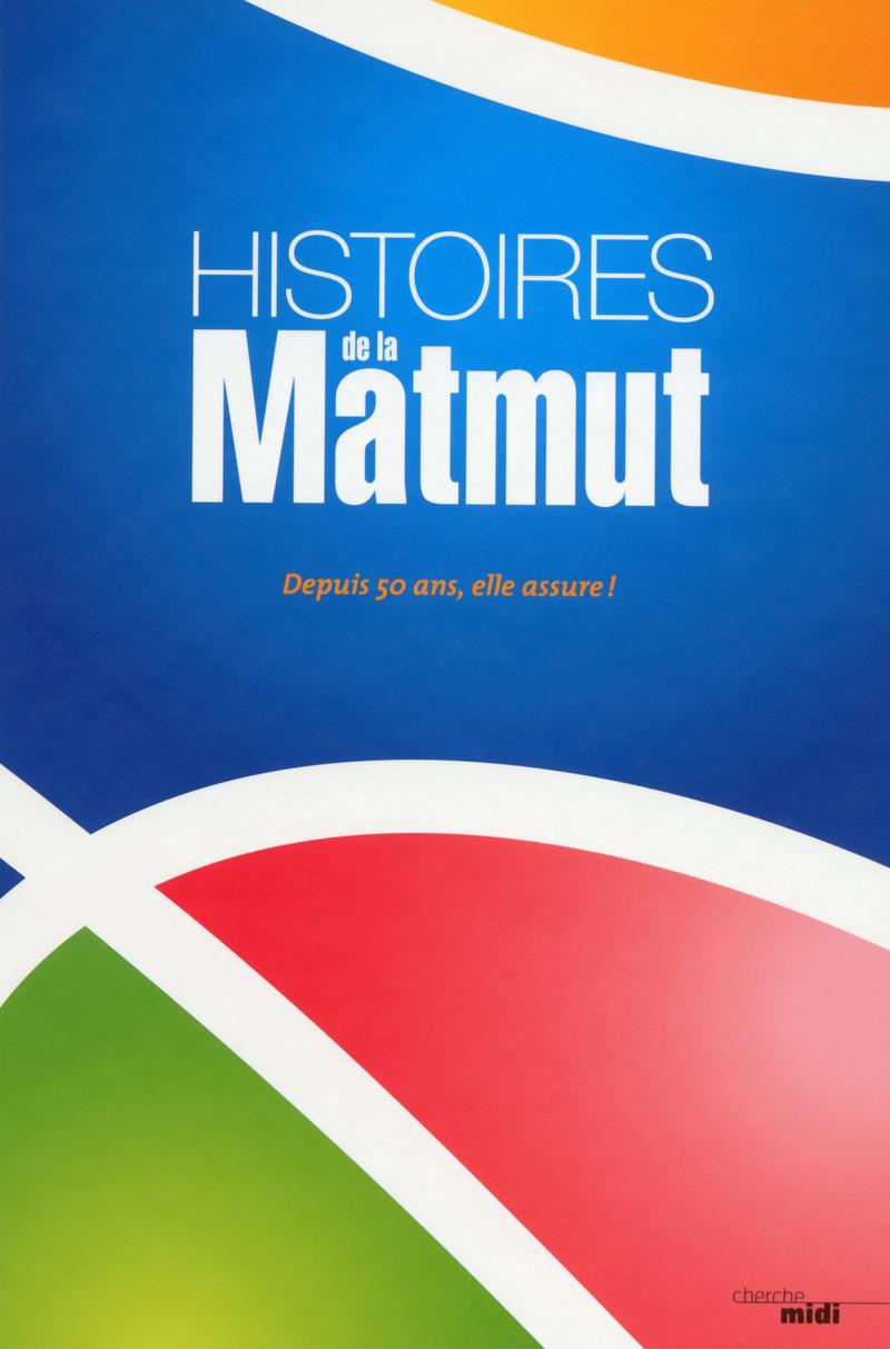 Histoires de la Matmut - Arnaud CHNEIWEISS<br />Jean-Michel LEVACHER