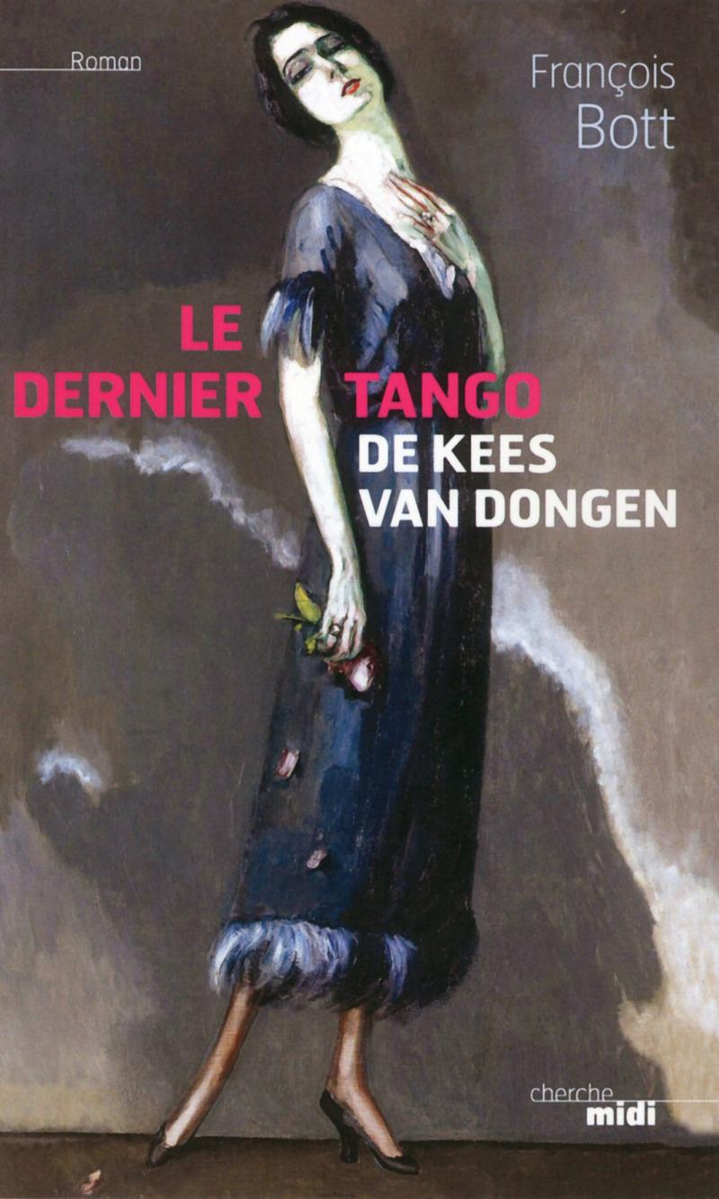 Le Dernier Tango de Kees Van Dongen - François BOTT