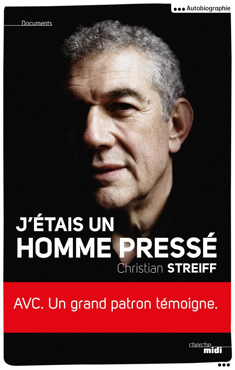 """[LIVRE] Christian Streiff, """"J'étais un homme pressé"""" 9782749133119"""