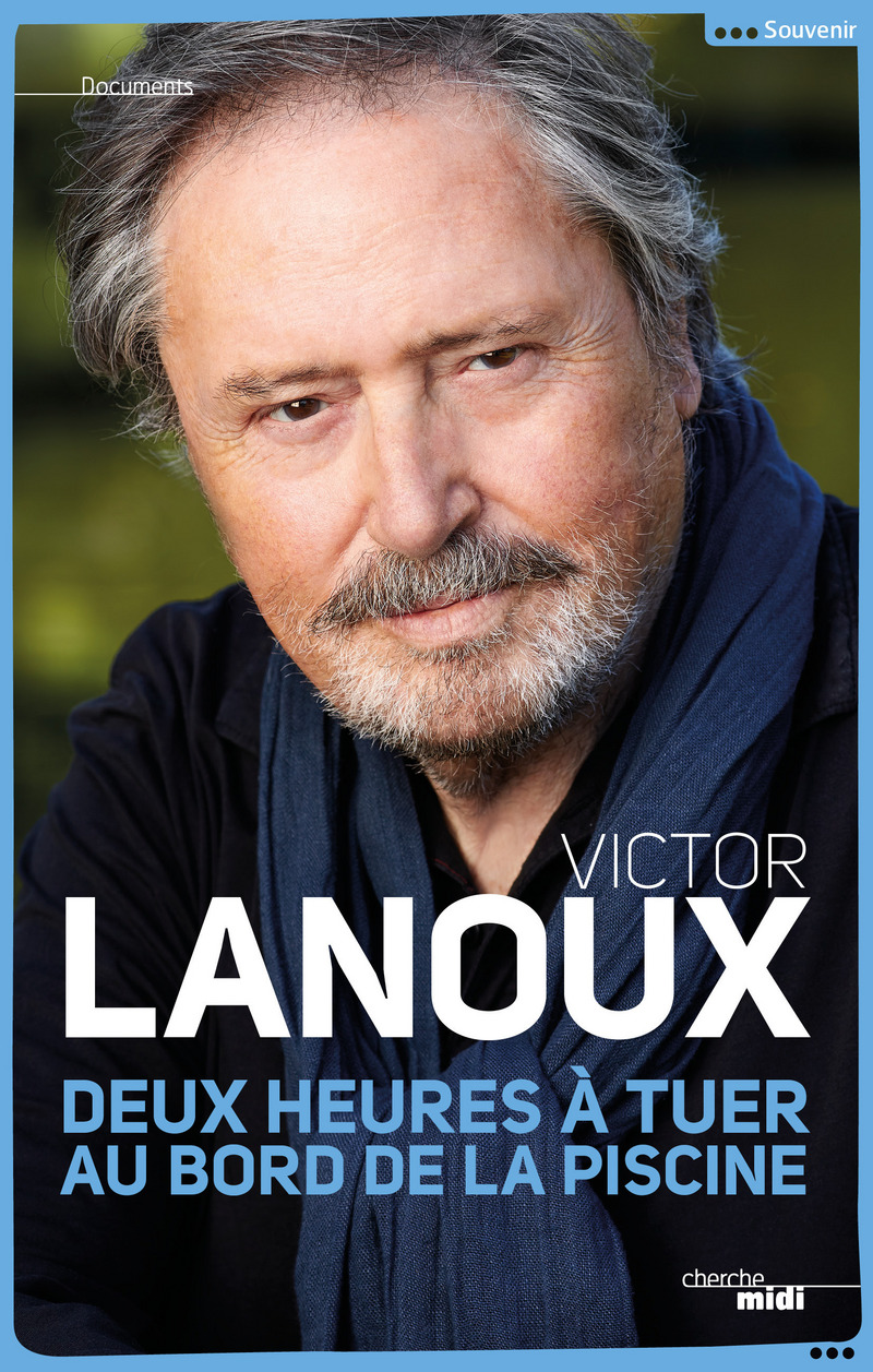 Deux heures à tuer au bord de la piscine - Victor LANOUX
