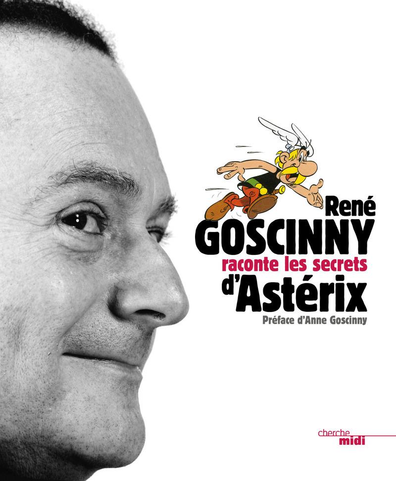 Goscinny raconte les secrets d'Astérix - René GOSCINNY