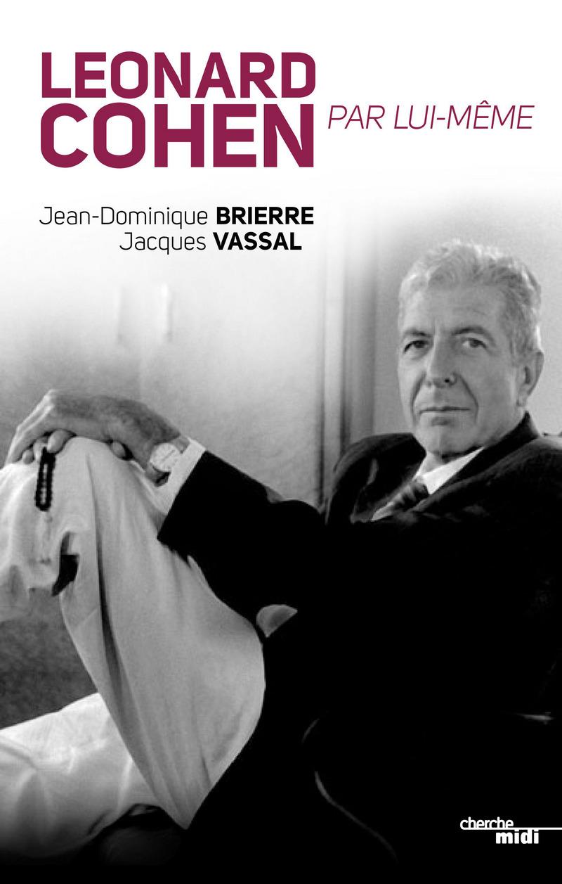 Leonard Cohen par lui-même - Jean-Dominique BRIERRE<br />Jacques VASSAL