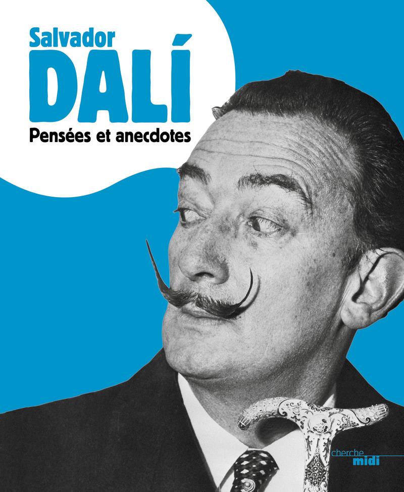 Pensées et anecdotes (nouvelle édition) - Salvador DALI