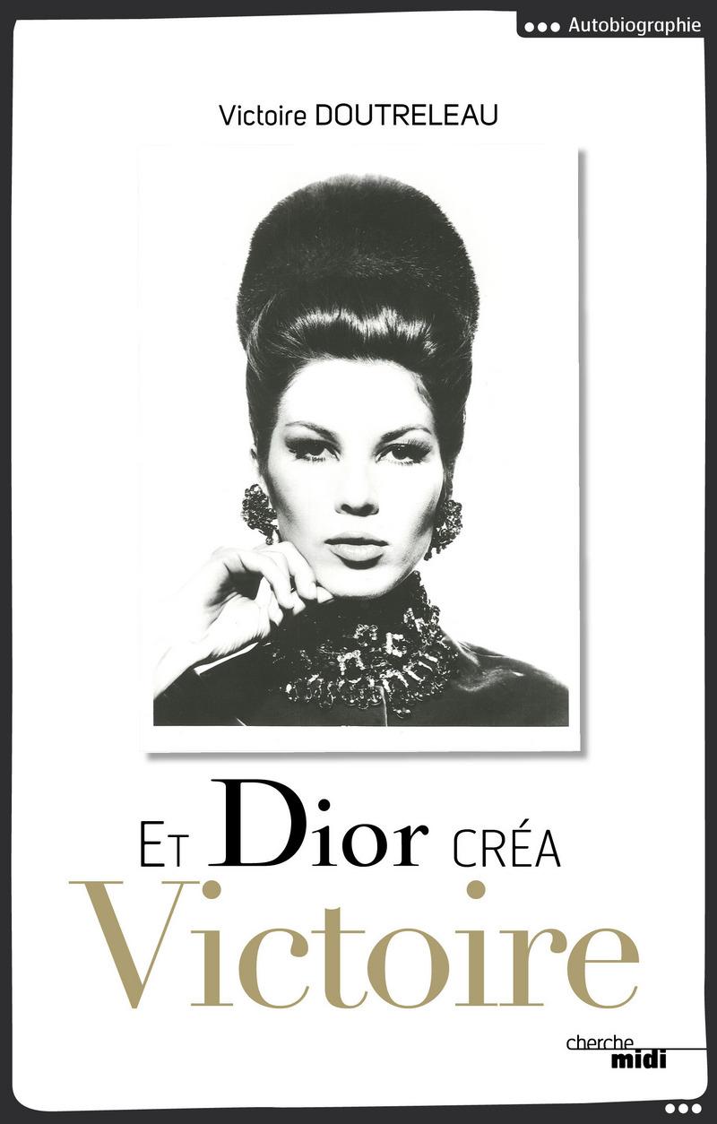 Et Dior créa Victoire - Victoire DOUTRELEAU