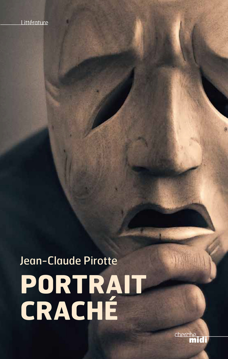 Portrait craché - Jean Claude PIROTTE