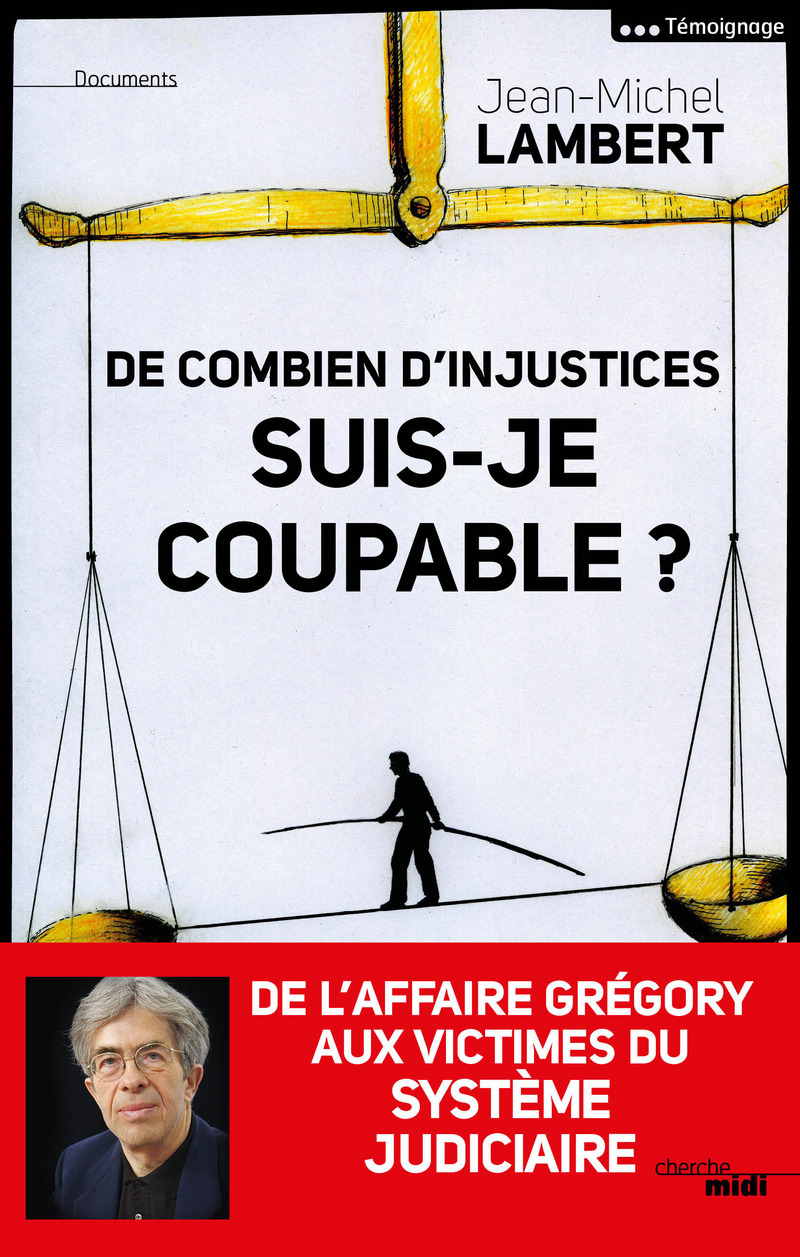 De combien d'injustices suis-je coupable ? - Jean-Michel LAMBERT